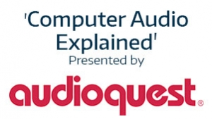 'Computer Audio Explained' Presented by AudioQuest Thumbnail