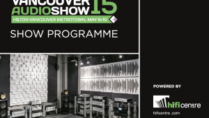 ​VANCOUVER SHOW PROGRAMME NOW AVAILABLE! One Location, Hundreds of Top Hi-Fi Brands! Thumbnail